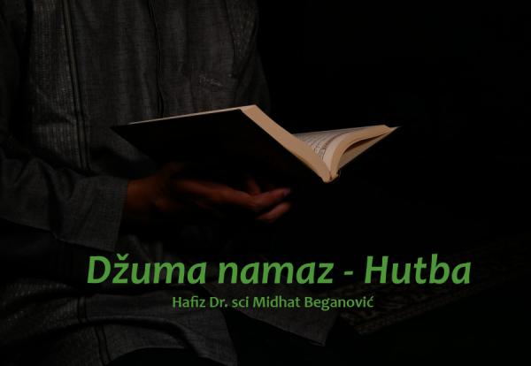 """Džuma namaz – Hutba na temu """"Kako da se svojim djelima približimo Allahu dž.š."""""""